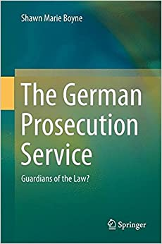 The German Prosecution Service: Guardians of the Law?