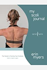 My Scoli Journal: The Guide to Owning Your Scoliosis (Scoliosis Starting Point) Diary