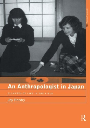 An Anthropologist in Japan: Glimpses of Life in the Field (ASA Research Methods Series)