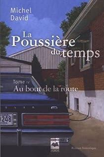 La poussière du temps, tome 4 : Au bout de la route par Michel