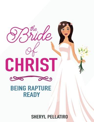 899d2f9f8cc The Bride of Christ  Being Rapture Ready  Sheryl Pellatiro ...