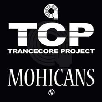 Amazon.com: Mohicans: Trancecore Project: MP3 Downloads