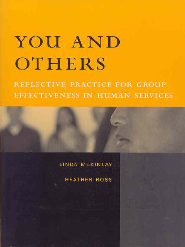 You and Others: Reflective Practice for Group Effectiveness in Human Services