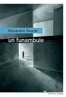 Un funambule, Seurat, Alexandre