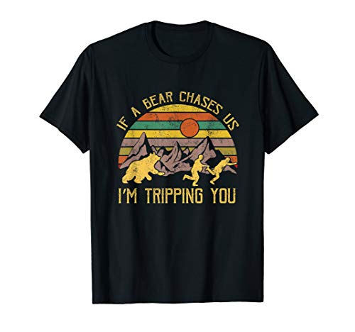 Vintage If A Bear Chase Us I'm Tripping You Camping T-Shirt