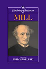 The Cambridge Companion to Mill (Cambridge Companions to Philosophy) Kindle Edition