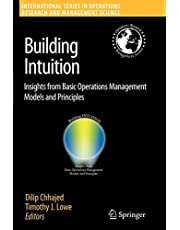 Building Intuition: Insights from Basic Operations Management Models and Principles (Volume 115)