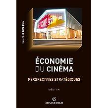 Economie du cinéma (Cinéma / Arts Visuels) (French Edition)