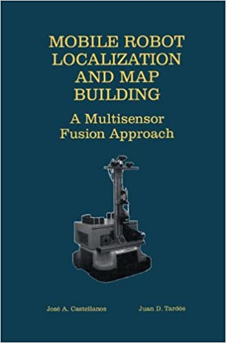 Read Mobile Robot Localization and Map Building: A Multisensor Fusion Approach PDF