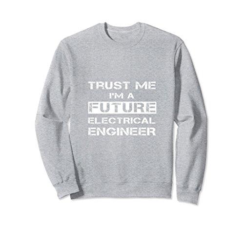 Unisex Trust Me I'm A Future Electrical Engineer Gift Sweatshirt 2XL Heather Grey - Futures Sweatshirt