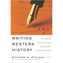 Writing Western History: Essays on Major Western Historians