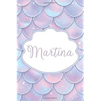 Martina: Personalized Name Journal Mermaid Writing Notebook For Girls and Women