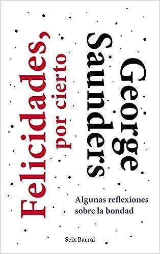 Felicidades, por cierto de George Saunders