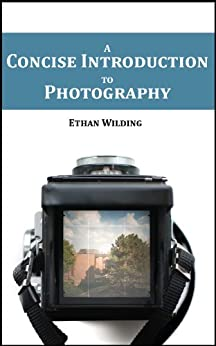 A Concise Introduction to Photography by [Wilding, Ethan]