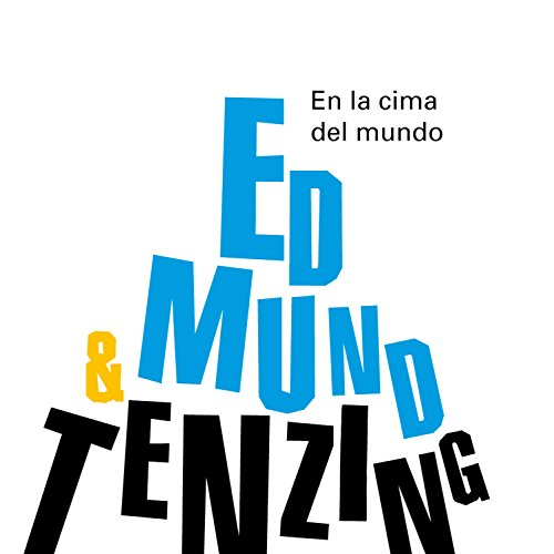 En La Cima Del Mundo. Edmund Hillary & Tenzing Norgay
