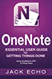 img - for OneNote: OneNote Essential User Guide to Getting Things Done on OneNote: Setup OneNote for GTD in 5 Easy Steps (OneNote & David Allen's GTD (2015)) book / textbook / text book