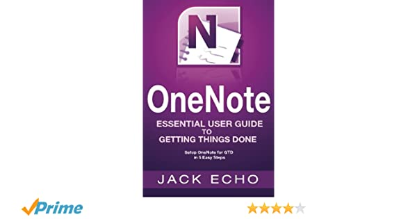 OneNote: OneNote Essential User Guide to Getting Things Done ...