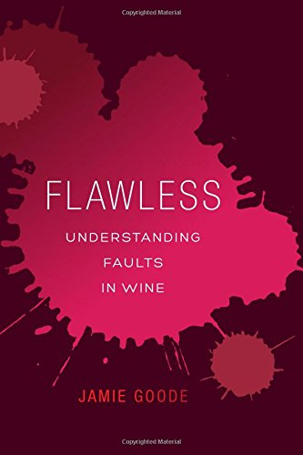 Flawless: Understanding Faults in Wine by Jamie Goode