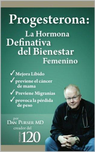 Progesterona La Hormona Definitiva del Bienestar Femenino (Spanish Edition)