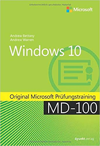 Windows 10: Original Microsoft Prüfungstraining MD-100 (Original Microsoft Training)