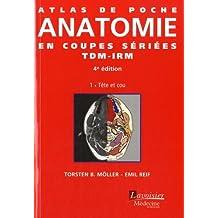 Atlas Poche Anatomie Coupes Sériées Tdm-irm T.1: Tête et Cou 4e É
