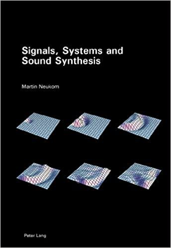 Signals, Systems and Sound Synthesis by Martin Neukom (2013-08-29)