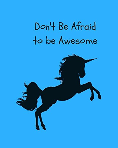 """Don't Be Afraid to be Awesome: Password Book, Unicorn, 100 pages, 8""""x10"""", Professionally Designed (Password Journal Organizer) ebook"""
