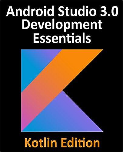 Kotlin / Android Studio 3 0 Development Essentials - Android