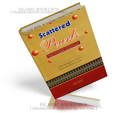 Scattered Pearls By Sheikh Muhammad Younis Palanpuri