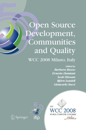 Open Source Development, Communities and Quality: IFIP 20th World Computer Congress, Working Group 2.3 on Open Source So