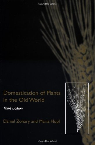 Domestication of Plants in the Old World: The Origin and Spread of Cultivated Plants in West Asia, Europe, and the Nile