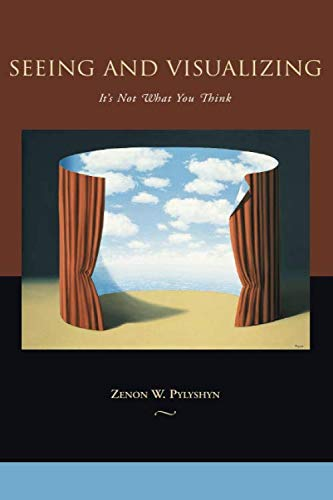 Seeing and Visualizing: It's Not What You Think (Life and Mind: Philosophical Issues in Biology and Psychology)