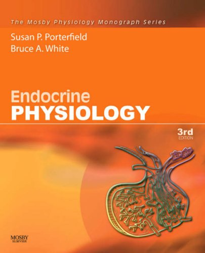 Endocrine Physiology: Mosby Physiology Monograph Series...