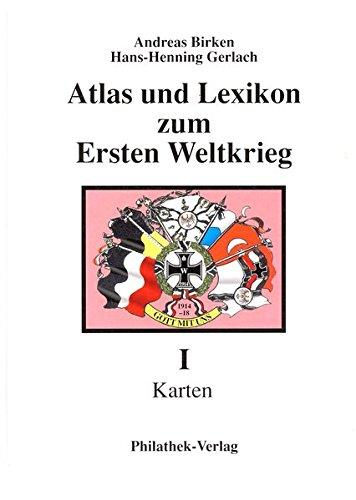 Atlas und Lexikon zum Ersten Weltkrieg - Teil I: Karten