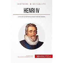 Henri IV: Le roi de la tolérance et de l'édit de Nantes (Grandes Personnalités t. 48) (French Edition)