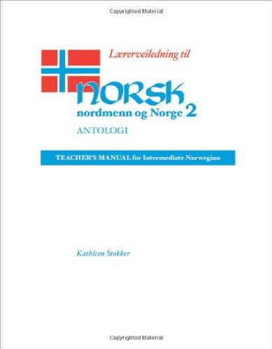 Norsk, Nordmenn Og Norge: Lærerveiledning (Teacher's Manual For The Antologi)