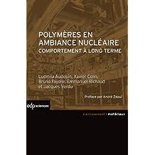 Polymères en ambiance nucléaire: comportement à long terme (Matériaux) (French Edition)