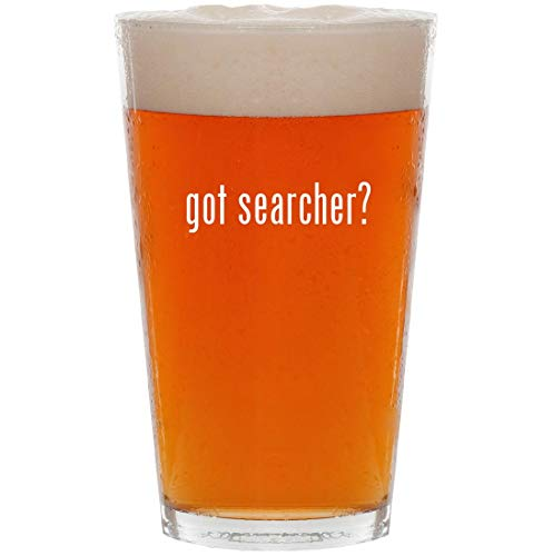 got searcher? - 16oz All Purpose Pint Beer Glass