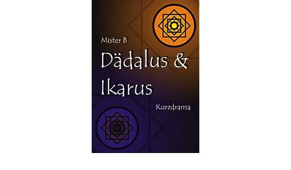 Dädalus und Ikarus: Kurzdrama (German Edition)