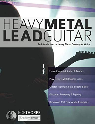 Heavy Metal Lead Guitar: An Introduction to Heavy Metal Soloing for Guitar (Learn Heavy Metal Guitar) (Volume 2)