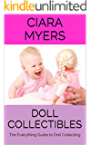 Doll Collectibles: The Everything Guide to Doll Collecting
