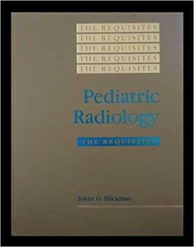 Pediatric Radiology: The Requisites (Requisites in Radiology)