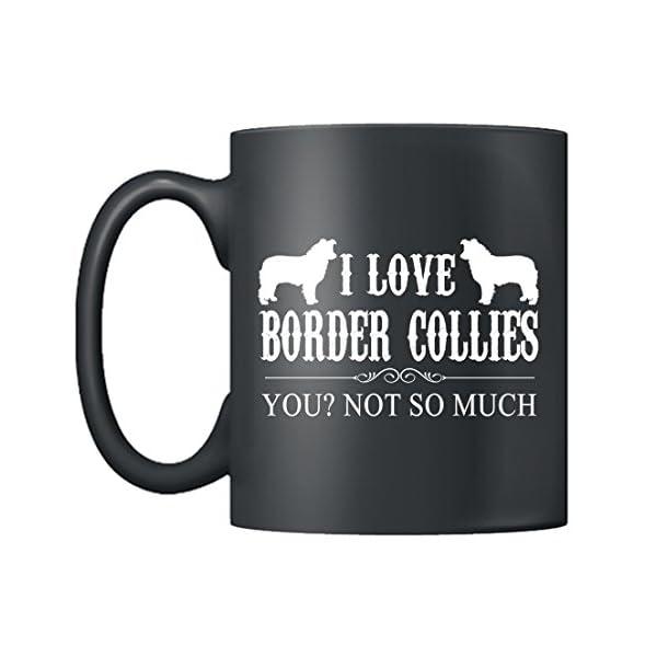 Border Collies Mugs Coffee - I Love Border Collies Mugs Ceramic, Tea Cup Black 11Oz, Best Gifts For Men, Women (Black) 2