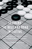 "Alessandro Arduino and Xue Gong, ""Securing the Belt and Road"" (Palgrave Macmillan, 2018)"