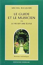 Le Guide et le musicien ou la vie est une école