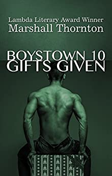 Boystown 10: Gifts Given (Boystown Mysteries) by [Thornton, Marshall]
