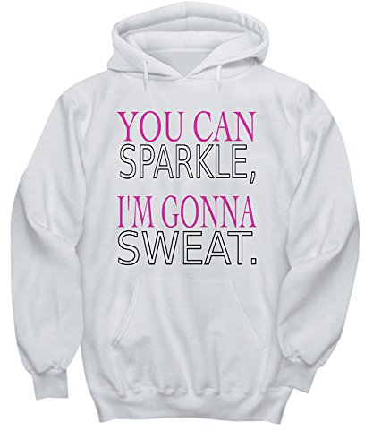 You Can Sparkle I'm Gonna Sweat Hoodie Fitness Gym Workout Hoodie White Sport Hoodie S-5XL