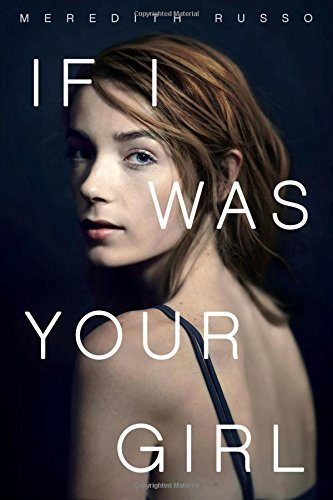If I Was Your Girl by Meredith Russo (2016-05-03)