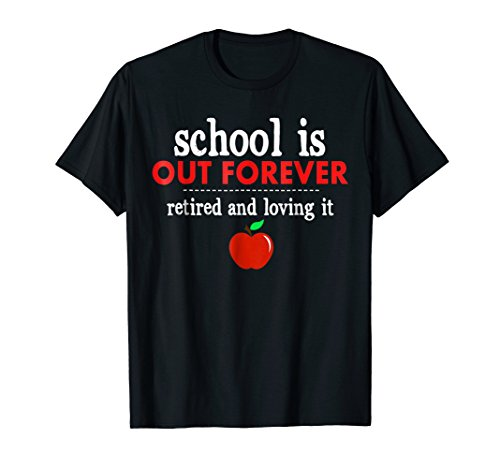 School is Out Forever Shirt Retired and Loving It - Dark Forever Womens T-shirt