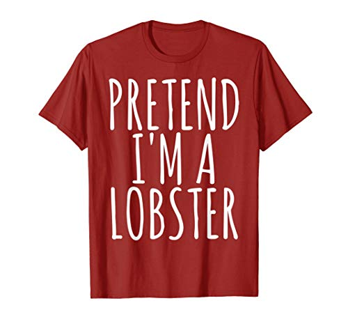 Lazy Funny Halloween Costume TShirt Pretend I'm a Lobster ()
